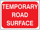 Temporary road surface temporary road sign.