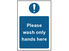 Please wash only hands here safety sign.
