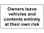 Owners leave vehicles and contents entirely at their own risk sign.