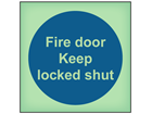 Fire door keep locked shut photoluminescent safety sign