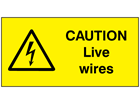 Caution live wires label.