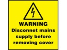 Warning disconnect mains supply before removing cover label