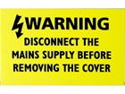 Warning disconnect the mains supply label