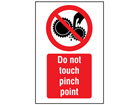 Do not touch pinch point symbol and text safety sign.