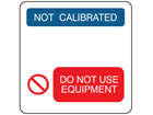 Not calibrated, do not use equipment combination label.