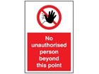 No unauthorised person beyond this point symbol and text sign