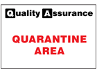 Quarantine area quality assurance sign