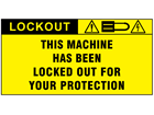 This machine has been locked out for your protection label