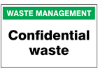 Confidential waste sign.