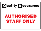Authorised staff only quality assurance sign