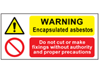 Warning encapsulated asbestos, do not cut safety sign.