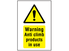 Warning anti-climb products in use symbol and text sign.
