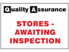Stores - Awaiting inspection quality assurance sign