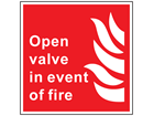 Open valve in event of fire symbol and text sign.