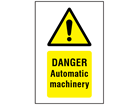 Danger Automatic machinery symbol and text safety sign.