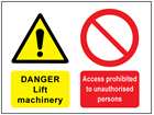 Danger Lift machinery, Access prohibited to unauthorised persons safety sign.