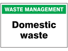 Domestic waste sign.