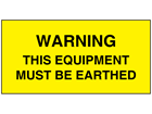 Warning this equipment must be earthed electrical warning label