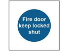 Fire door keep locked shut safety sign.