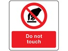 Do not touch symbol and text safety label.