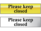 Please keep closed metal doorplate