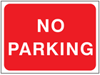 No parking temporary road sign.