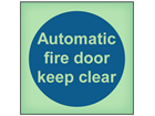 Automatic fire door keep clear photoluminescent safety sign
