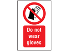 Do not wear gloves symbol and text safety sign.
