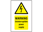Warning Uninterruptible power supply symbol and text safety sign.