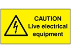 Caution live electrical equipment label.