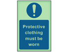 Protective clothing must be worn photoluminescent safety sign
