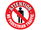 Attention no pedestrian traffic floor marker