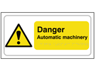 Danger Automatic machinery text and symbol sign.