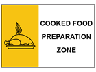 Cooked food preparation zone safety sign.
