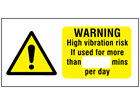 Warning high vibration risk (per day) label.