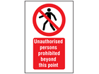 Unauthorised persons prohibited beyond this point symbol and text safety sign.