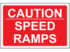 Caution speed ramps sign.