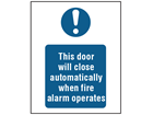 This door will close automatically when fire alarm operates safety sign.