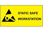 Static safe workstation sign.