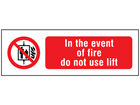 In the event of fire do not use lift safety sign.