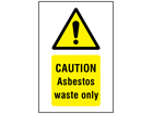 Caution asbestos waste only symbol and text safety sign.