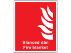 Blanced dân, Fire Blanket. Welsh English sign.