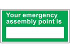 Your emergency assembly point safety sign.