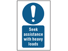 Seek assistance with heavy loads symbol and text safety sign.