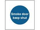Smoke door keep shut safety sign.