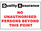 No unauthorised persons beyond this point quality assurance sign