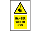Danger, Overhead crane symbol and text safety sign.