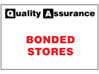 Bonded stores quality assurance sign