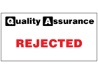 Rejected quality assurance sign