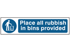 Place all rubbish in bins provided, mini safety sign.